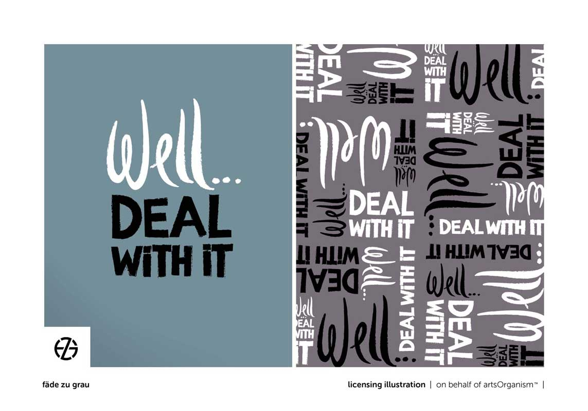 "graphic design of the saying ""well... deal with it"""